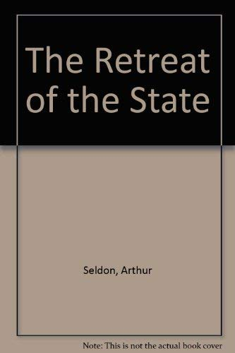 The Retreat of the State: Nurturing the Soul of Society (9781853113161) by Nigel Lawson; David Owen; Arthur Seldon; Michael Taylor; Stephen Platten