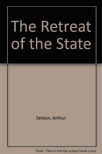 The Retreat of the State (1853113166) by Seldon, Arthur; etc.; Lawson, Nigel; Owen, David; Taylor, Michael