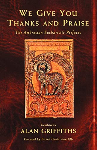 9781853113253: We Give You Thanks and Praise: The Ambrosian Eucharistic Prefaces