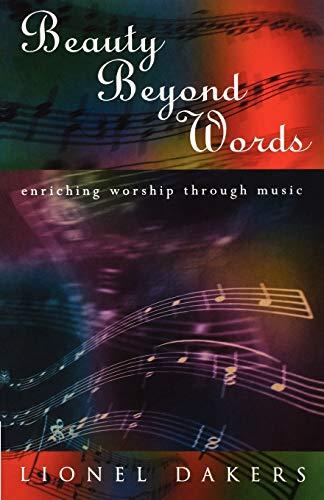 Beauty Beyond Words : Enriching Worship Through Music: Lionel Dakers