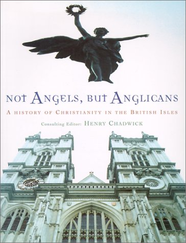 9781853113529: Not Angels But Anglicans: The Story of Christianity in the British Isles