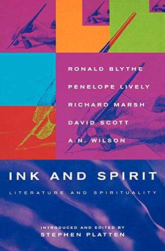 Ink and Spirit: Literature and Spirituality (1853113638) by Lively, Penelope; Blythe, Ronald; Marsh, Richard; Scott, David; Wilson, A.N.