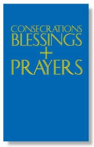 9781853113673: Consecrations, Blessings and Prayers: A Pastoral Companion to the Ritual and to the Book of Blessings