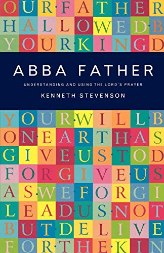 9781853113826: Abba Father: Understanding and Using the Lord's Prayer