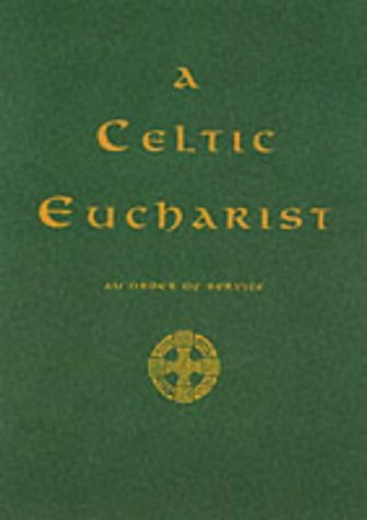 9781853113956: A Celtic Eucharist: An Order of Service
