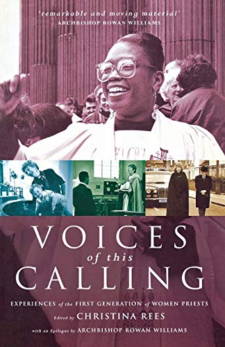 9781853114120: Voices of This Calling: Experiences of the First Generation of Women Priests: Women Priests - The First Ten Years