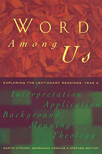 Word Among Us (Insights Into the Lectionary Readings, Year a) (1853114146) by Martin Kitchen; Georgiana Heskins; Stephen Motyer