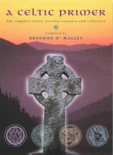 9781853114908: A Celtic Primer: A Complete Celtic Worship Resource and Collection