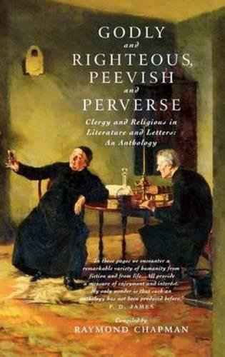 9781853114922: Godly and Righteous, Peevish and Perverse: Clergy and Religious in Literature and Letters (Clergy and Religious in Literature and Letters: An Anthology)