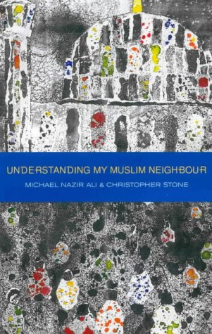 9781853115066: Understanding My Muslim Neighbour: Some Questions and Answers: Questions and Answers on Islam and Its Followers