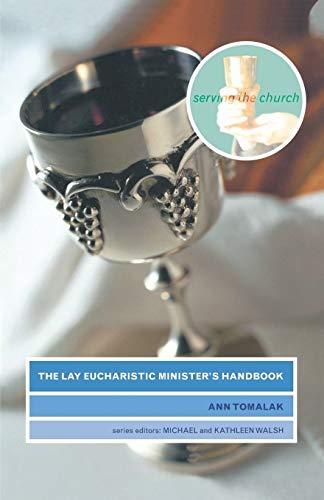 The Lay Eucharistic Minister's Handbook (Serving the Church): Ann Tomalak