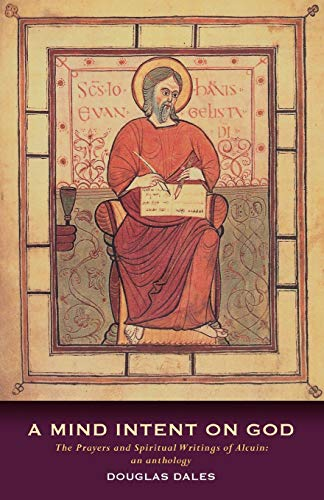 9781853115707: A Mind Intent on God: The Spiritual Writings of Alcuin of York - An Introduction