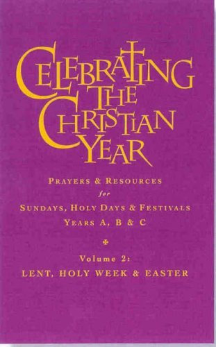 9781853116032: Celebrating the Christian Year - Volume 2: Lent, Holy Week and Easter