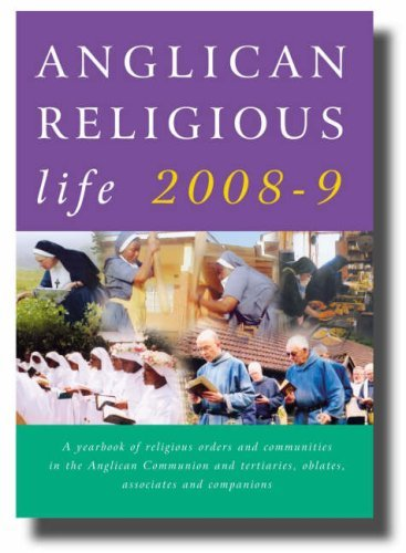 Anglican Religious Life: A Yearbook of Religious Orders and Communities in the Anglican Communion, ...