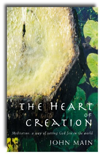 9781853118487: The Heart of Creation: Meditation:A Way of Setting God Free in the World