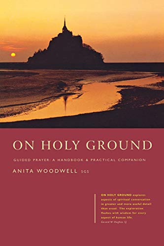 On Holy Ground: Guided Prayer - A: Anita Woodwell