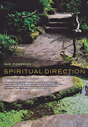 Spiritual Direction: a Practical Introduction: Sue Pickering