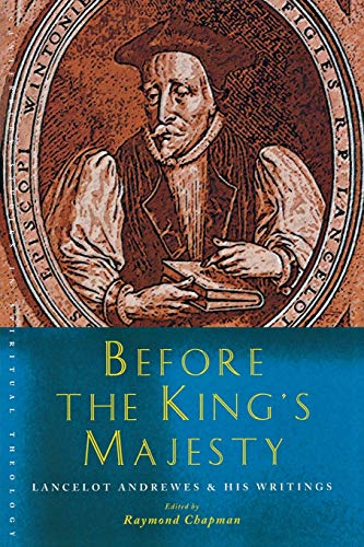 9781853118890: Before the King's Majesty: Lancelot Andrewes and His Writings (Canterbury Studies in Spiritual Theology)