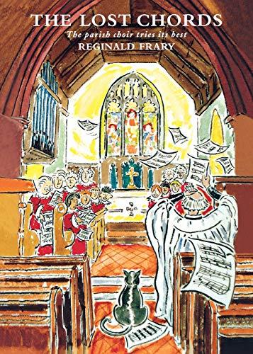 The Lost Chords: The Parish Choir Tries Its Best: Reg Frary