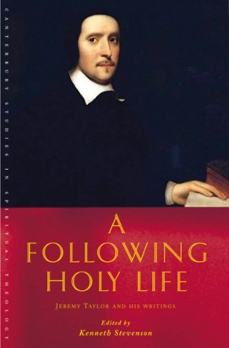 A Following Holy Life (Canterbury Studies in Spiritual Theology): Stevenson, Kenneth