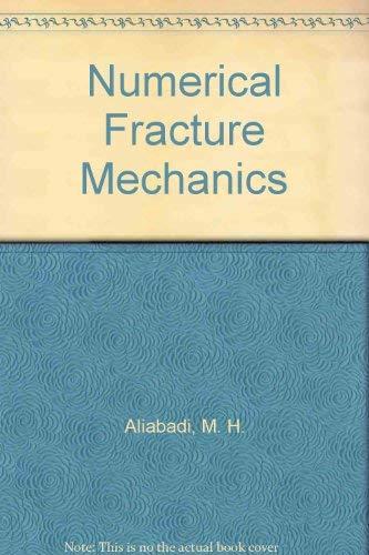 Numerical Fracture Mechanics: Aliabadi, M. H.; Rooke, D. P.