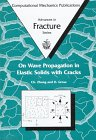 9781853125355: On Wave Propagation in Elastic Solids with Cracks (Advances in Fracture Mechanics Vol 2)