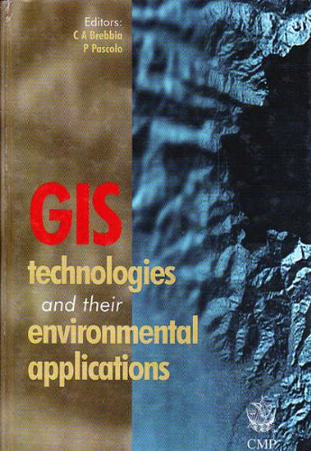 GIS Technologies and Their Environmental Applications: P. Pascolo and C.A. Brebbia