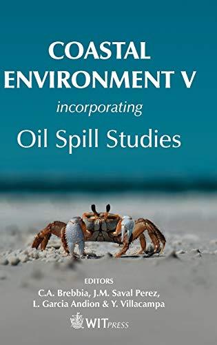 Coastal Environment V: Incorporating Oil Spill Studies (Environmental Studies: J. M. Saval Perez; L...