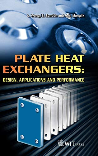 Plate Heat Exchangers: Design, Applications and Performance: L. Wang; B.