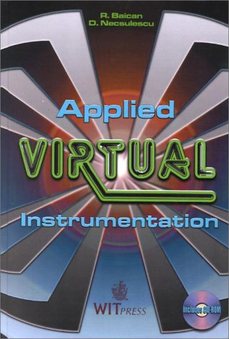 Applied Virtual Instrumentation (With CD-ROM): R. Baican; D. S. Necsulescu