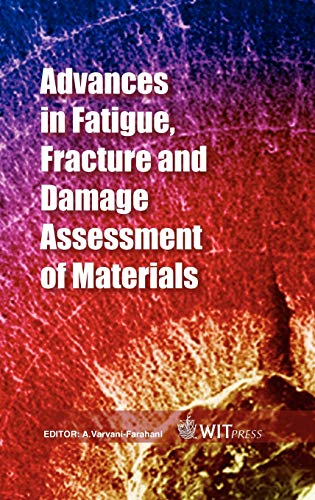 Advances in Fatigue, Fracture and Damage Assessment of Materials (Advances in Damage Mechanics): ...