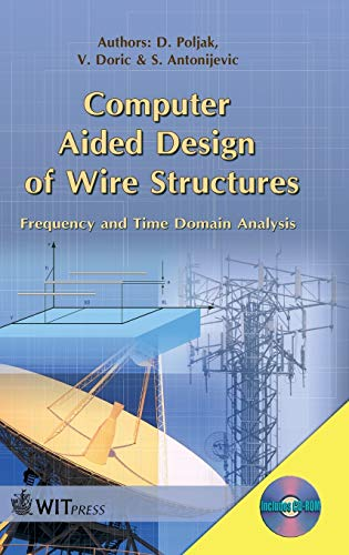 Computer Aided Design of Wire Structures. Frequency and Time Domain Analysis: D. Poljak