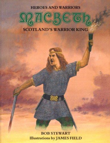MacBeth: Scotland's Warrior King (Heroes and Warriors Series): R. J. Stewart
