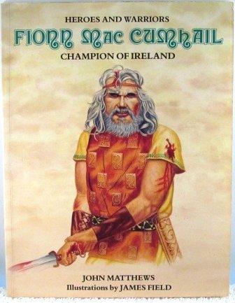 9781853140013: Fionn Mac Cumhail: Champion of Ireland (Heroes and Warriors)