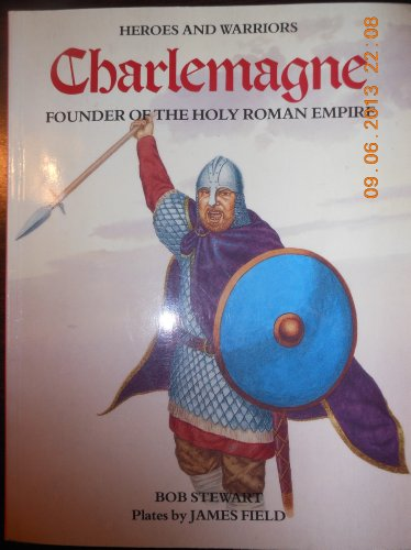 9781853140051: Charlemagne: Founder of the Holy Roman Empire (Heroes & Warriors)