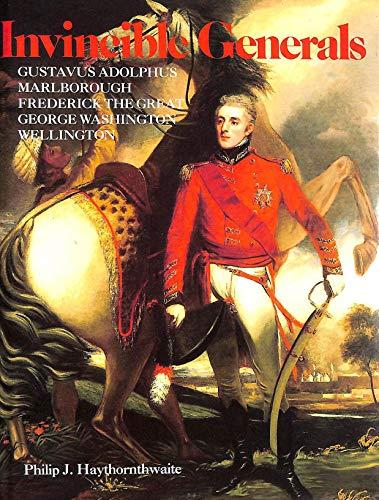 9781853141058: Invincible Generals: Gustavus Adolphus, Marlborough, Frederick the Great, George Washington, Wellington