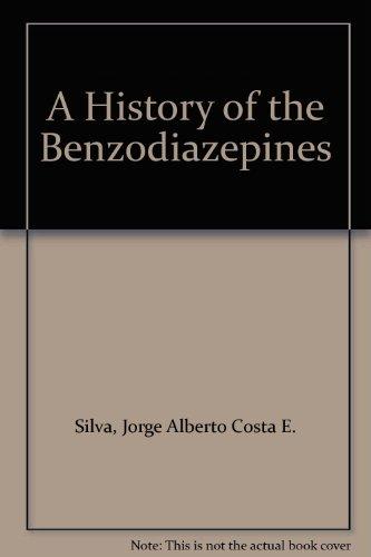 A History of the Benzodiazepines: Silva, Jorge Alberto