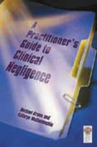 9781853155048: Clinical Negligence and Complaints: A Clinician's Guide