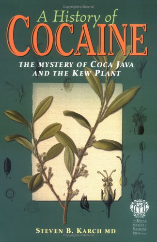 9781853155475: A History of Cocaine: The Mystery of Coca Java And the Kew Plant