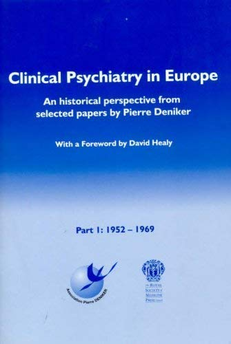 Clinical Psychiatry in Europe: An Historical Perspective from Selected Papers, 1952-1969 (Part 1): ...