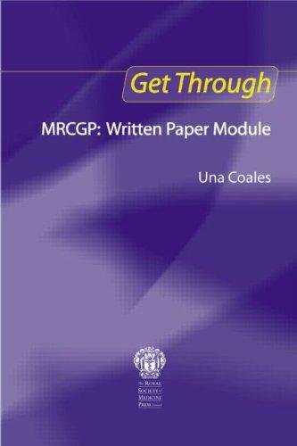 Get Through MRCGP: Written Paper Module: Coales, Una F.