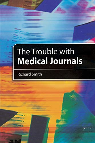 9781853156731: The Trouble with Medical Journals