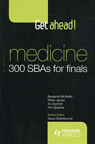 9781853157325: Get ahead! Medicine: 300 SBAs for Finals