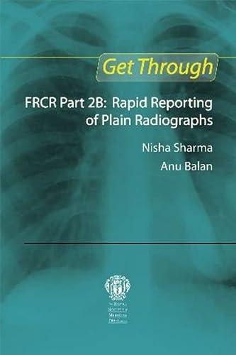 Get Through FRCR Part 2B: Rapid Reporting: SHARMA, NISHA; BALAN,