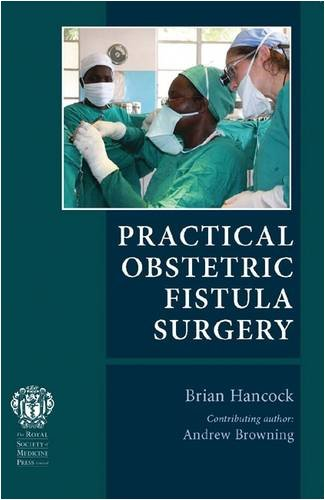 9781853157660: Practical Obstetric Fistula Surgery