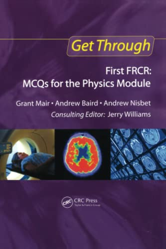 9781853159510: Get Through First FRCR: MCQs for the Physics Module