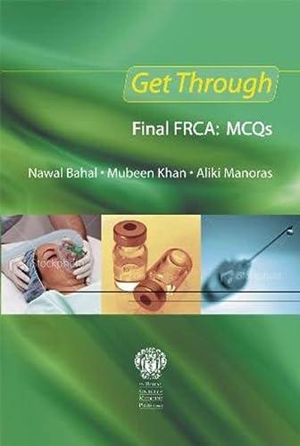 Get Through Final FRCA: MCQs: Aliki Manoras, Mubeen