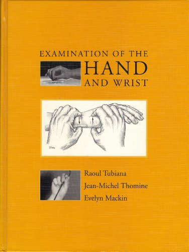 Exam Of The Hand & Wrist 2ed (1853171891) by Raoul Tubiana; Jean-Michel Thomine; Evelyn MacKin