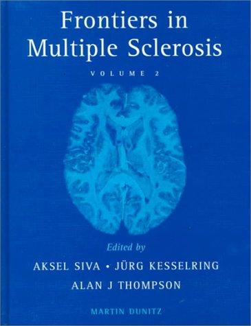 Frontiers in Multiple Sclerosis-VOLUME 2: AKSEL SIVA,JURG KESSELRING,ALAN