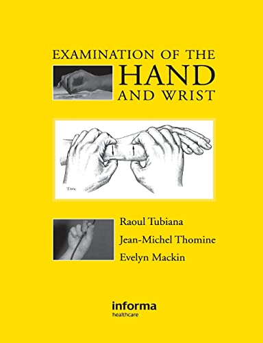 Examination of the Hand and Wrist (1853175447) by Raoul Tubiana; Jean-Michel Thomine; Evelyn Mackin